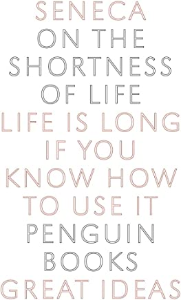 On the Shortness of Life (Penguin Great Ideas) (English Edition)