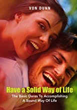 Have A Solid Way Of Life: The Basic Dares To Accomplishing A Sound Way Of Life