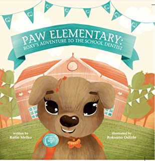 Paw Elementary: Roxy's Adventure to the School Dentist.