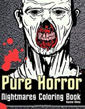 Pure Horror Nightmares Coloring Book: Scary Haunted Zombies, Horrific Freaks – 30 Halloween Designs For Teenagers & Adults