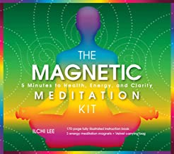 The Magnetic Meditation Kit: 5 Minutes to Health, Energy, and Clarity