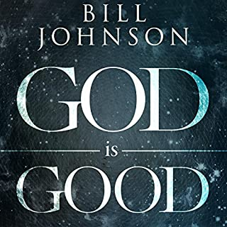 God Is Good     He's Better Than You Think              By:                                                                                                                                 Bill Johnson                               Narrated by:                                                                                                                                 Chris Thom                      Length: 5 hrs and 29 mins     50 ratings     Overall 4.6