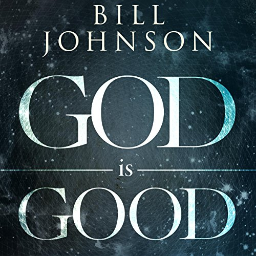 God Is Good     He's Better Than You Think              By:                                                                                                                                 Bill Johnson                               Narrated by:                                                                                                                                 Chris Thom                      Length: 5 hrs and 29 mins     470 ratings     Overall 4.7