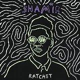 Ratchet by Shamir (2015-08-03)