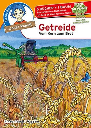 Benny Blu Getreide: Vom Korn zum Brot (Unser Planet)
