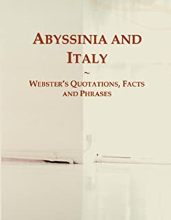 Abyssinia and Italy: Webster's Quotations, Facts and Phrases