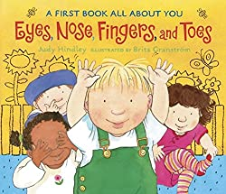 Eyes, Nose, Fingers, and Toes: A First Book
