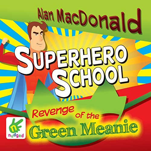 Superhero School: The Revenge of the Green Meanie cover art