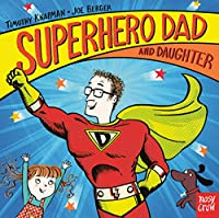 Superhero Dad and Daughter (Superhero Parents)