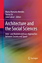 Architecture and the Social Sciences: Inter- and Multidisciplinary Approaches between Society and Space