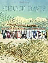 The Chuck Davis History of Metropolitan Vancouver by Chuck Davis (October 31,2011)
