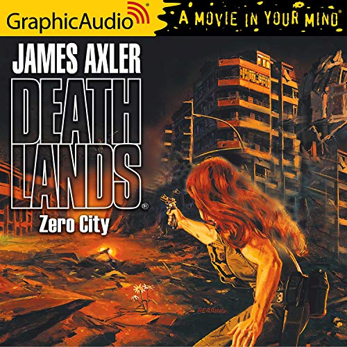 Zero City [Dramatized Adaptation] Audiobook By James Axler cover art