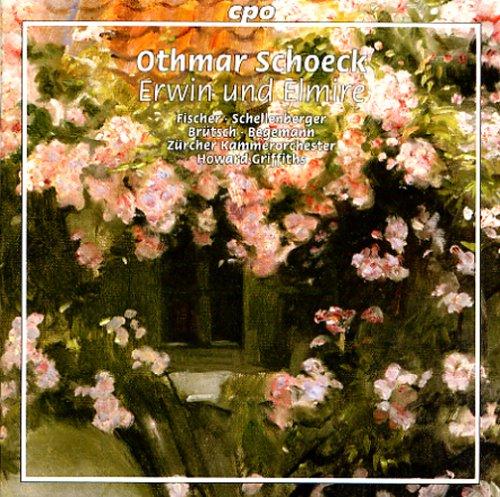 シェック:歌劇「エルヴィンとエルミーレ 」Op.25 (Schoeck: ZErwin und Elmire)