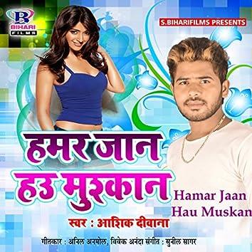 Hamar Jaan Hau Muskan