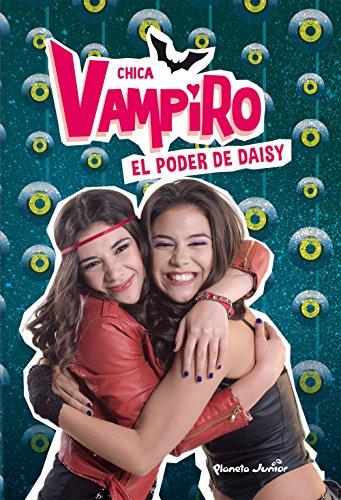 Chica Vampiro. El poder de Daisy: Narrativa 2 ⭐