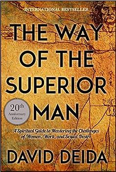 The Way of the Superior Man [Paperback] [Jan 01 2017] David Deida