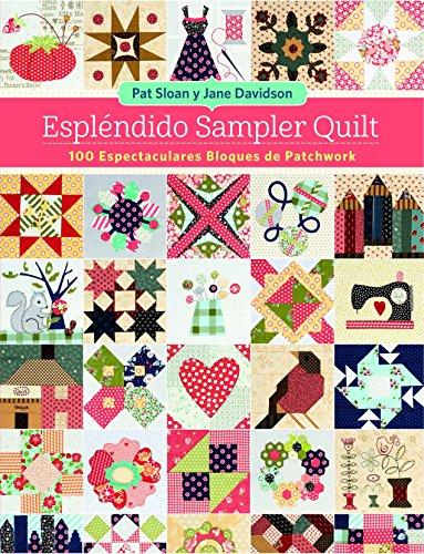 ESPLÉNDIDO SAMPLER QUILT: 100 espectaculares bloques de patchwork