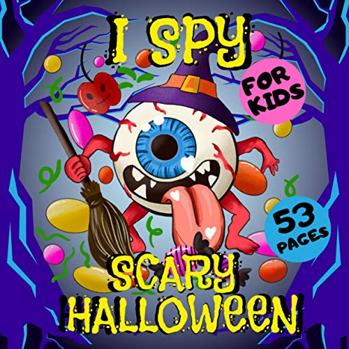 I Spy Scary Halloween For Kids: Unique Halloween Game Designs Includin
