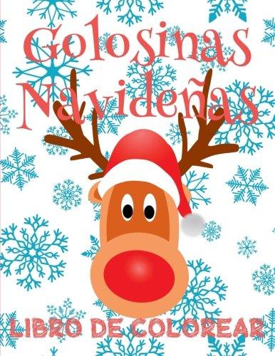 ✌ Golosinas Navideñas ✌ Colorear Año Nuevo ~ Colorear Niños 6 Años ✌ Libro de Colorear Para Niños: ✌ Christmas Treats Coloring ... 1 (Golosinas Navideas: Colorear Ao Nuevo)