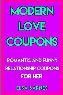 Modern Love Coupons: Romantic and Funny Relationship Coupons for Her