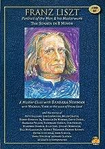 Franz Liszt Portrait of the Man & his Masterwork The Sonata in B Minor A Master Class with Barbara Nissman