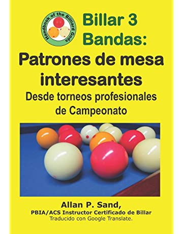 Billar 3 Bandas - Patrones de mesa interesantes: Desde torneos profesionales de campeonato: Amazon.es: Sand, Allan P.: Libros