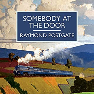 Somebody at the Door                   By:                                                                                                                                 Raymond Postgate                               Narrated by:                                                                                                                                 Simon Darwen                      Length: 6 hrs and 47 mins     15 ratings     Overall 3.5