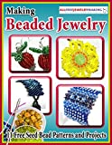 Making Beaded Jewelry: 11 Free Seed Bead Patterns and Projects