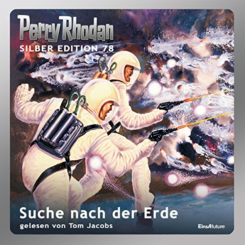 Suche nach der Erde     Perry Rhodan Silber Edition 78              By:                                                                                                                                 H. G. Francis,                                                                                        Kurt Mahr,                                                                                        Hans Kneifel,                   and others                          Narrated by:                                                                                                                                 Tom Jacobs                      Length: 16 hrs and 33 mins     Not rated yet     Overall 0.0