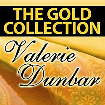 Valerie Dunbar: The Gold Collection