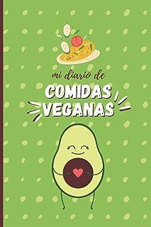Mi diario de Comidas Veganas: Planificador diario de Comidas Veganas y lista de compras   Regalo para veganos   Organiza y...