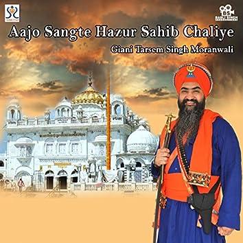 Aajo Sangte Hazur Sahib Chaliye