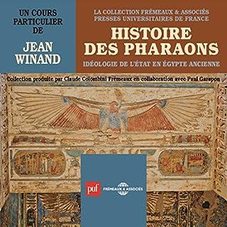 Histoire des pharaons : Idéologie de l'État en Égypte anciennce                   De :                                                                                                                                 Jean Winand                               Lu par :                                                                                                                                 Jean Winand                      Durée : 4 h et 54 min     8 notations     Global 4,0