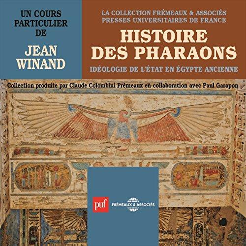 Couverture de Histoire des pharaons : Idéologie de l'État en Égypte anciennce