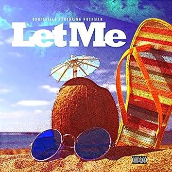 Let Me (feat. Rockman)