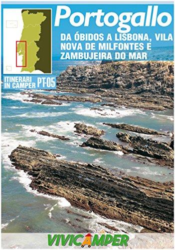Portogallo in Camper PT-05 Ed. 2018: Itinerari Scelti per Camperisti (Itinerari in Camper - Portogallo Vol. 5)