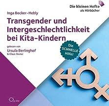 Transgender und Intergeschlechtlichkeit bei Kita-Kindern: Die schnelle Hilfe!