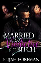 Married To A Vindictive Bitch (Married to a bitch Book 2)