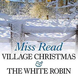 Village Christmas & The White Robin cover art