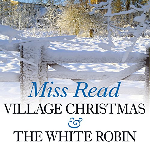 Village Christmas & The White Robin  Audiolibri