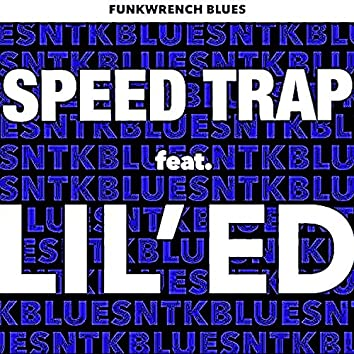 Speed Trap (feat. Lil' Ed)