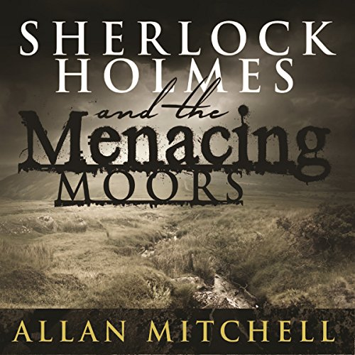 Sherlock Holmes and the Menacing Moors audiobook cover art
