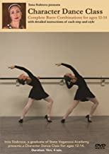 Character Dance Class Complete Barre Combinations with Detailed Instruction for Ages 12-14 Teacher Inna Stabrova a Graduate of State Vaganova Ballet Academy