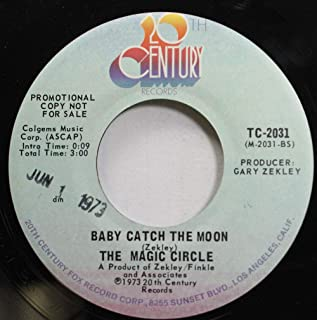 The Magic Circle 45 RPM Baby Catch the Moon / Tell me who you love