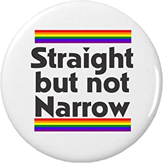 Straight but not Narrow Pinback Button Pin LGBT Pride Support Love Ally