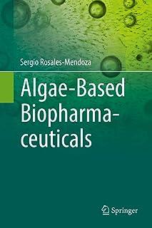 Algae-Based Biopharmaceuticals (English Edition)