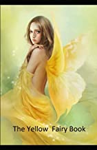 The Yellow Fairy Book by Andrew Lang :(illustrated edition)