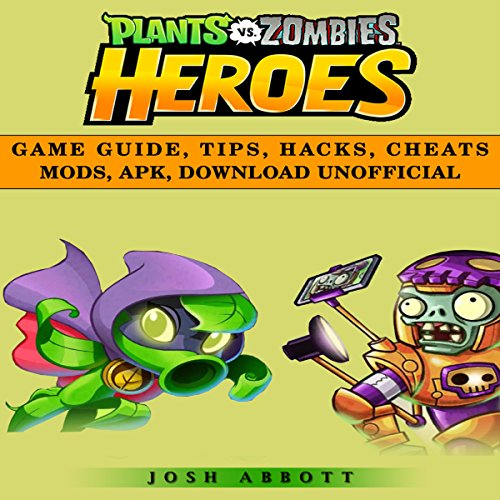 Plants Vs Zombies Heroes Game Guide, Tips, Hacks, Cheats Mods, Apk, Download Unofficial audiobook cover art