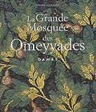 La grande mosquée des Omeyyades à Damas