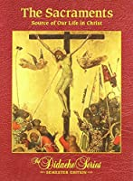 The Sacraments: Source of Our Life in Christ, Semester Edition 189017792X Book Cover